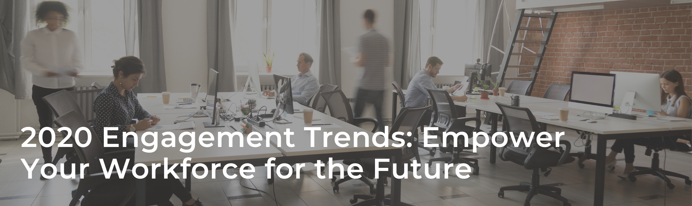 2020 Engagement Trends: Empower Your Workforce for the Future