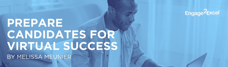 Prepare Candidates for Virtual Success