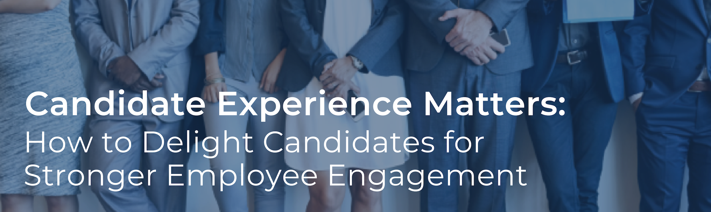 Candidate Experience Matters
