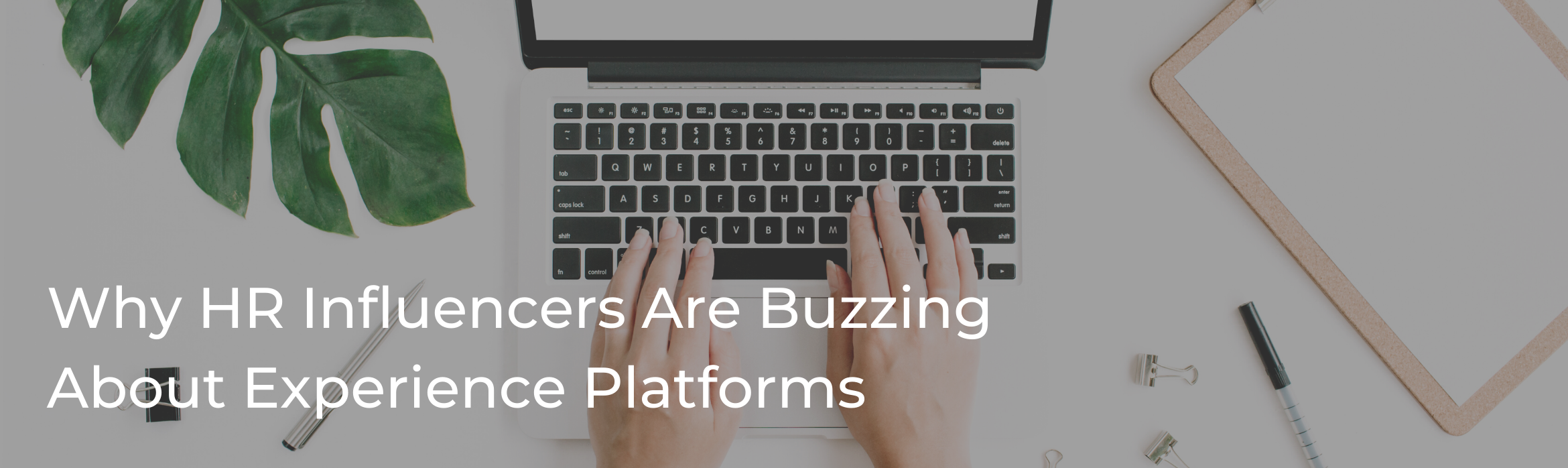 Why HR Influencers Are Buzzing About Experience Platforms