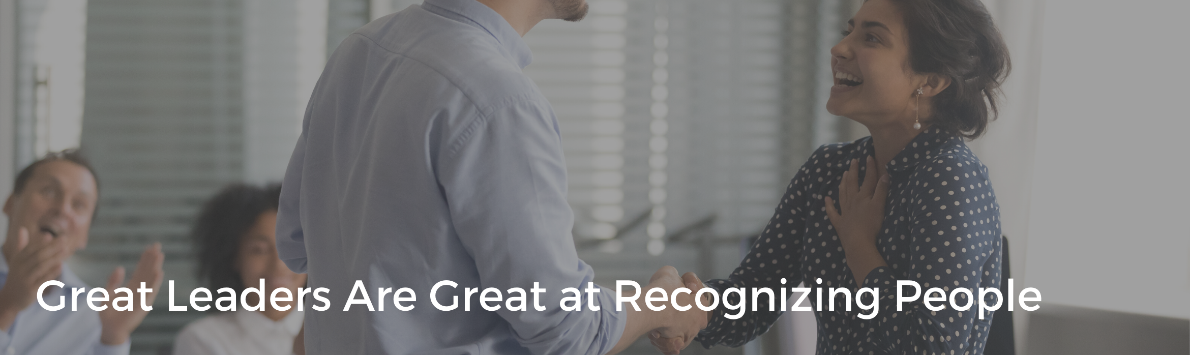 Great Leaders Are Great at Recognizing People