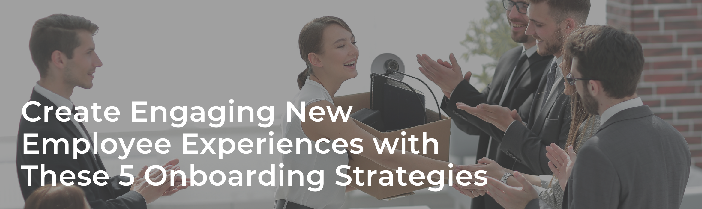 Create Engaging New Employee Experiences with These 5 Onboarding Strategies