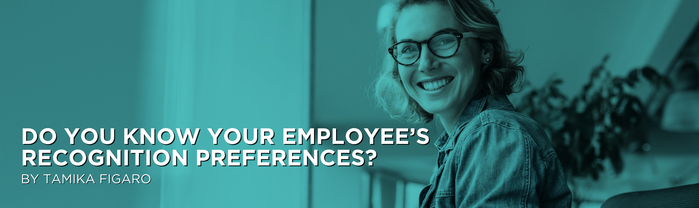Do you know your employee's recognition preferences?