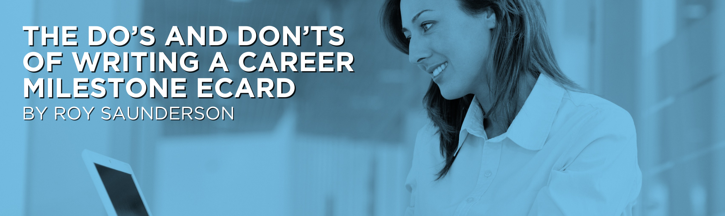 The Do's and Don'ts of Writing a Career Milestone Ecard