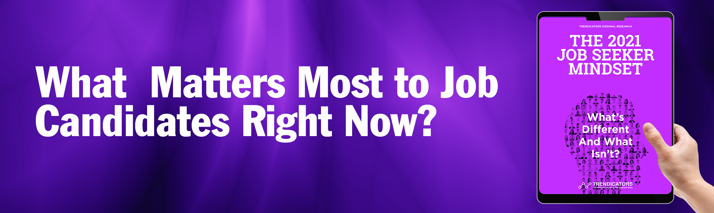 Learn What Matters Most to Job Candidates Right Now
