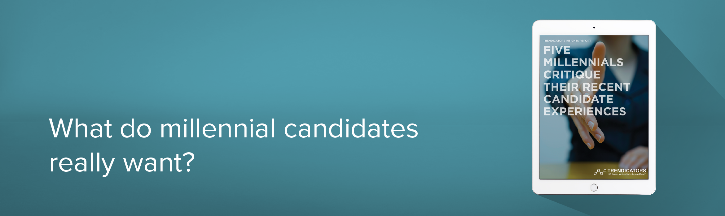 What do millennial candidates really want?