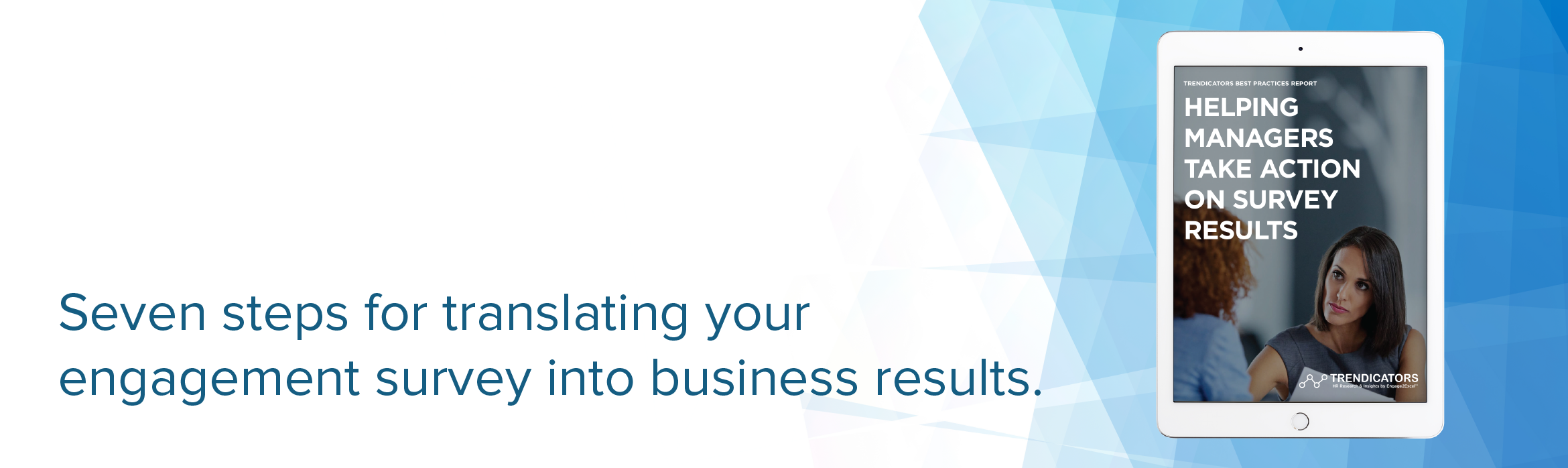 Seven steps for translating your engagement survey into business results