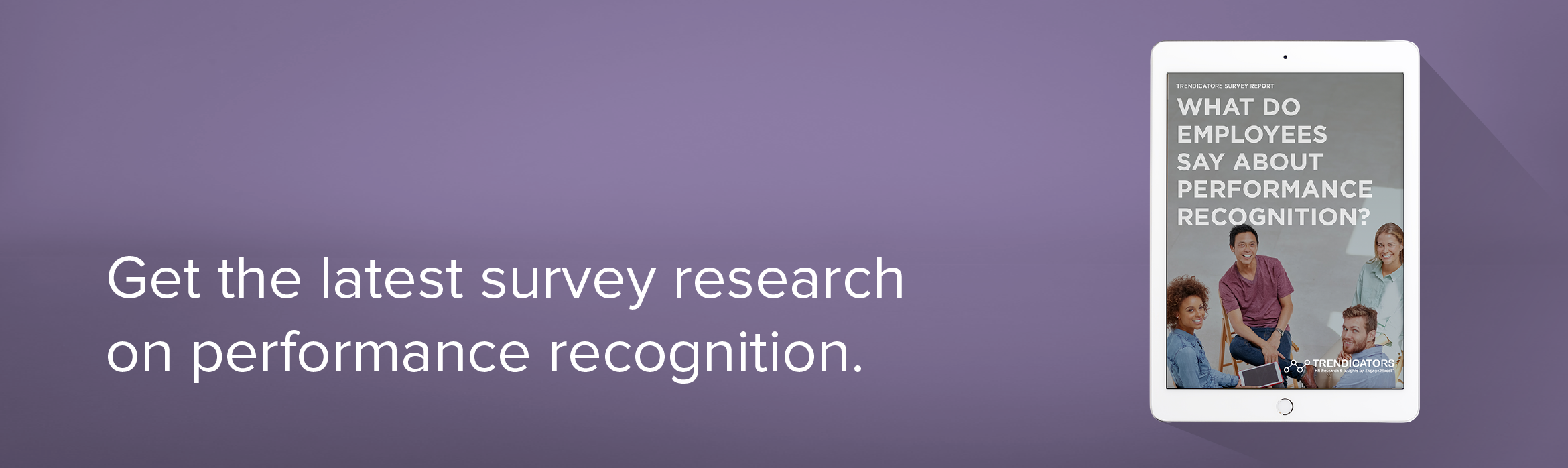 Get the latest survey research on performance recognition.