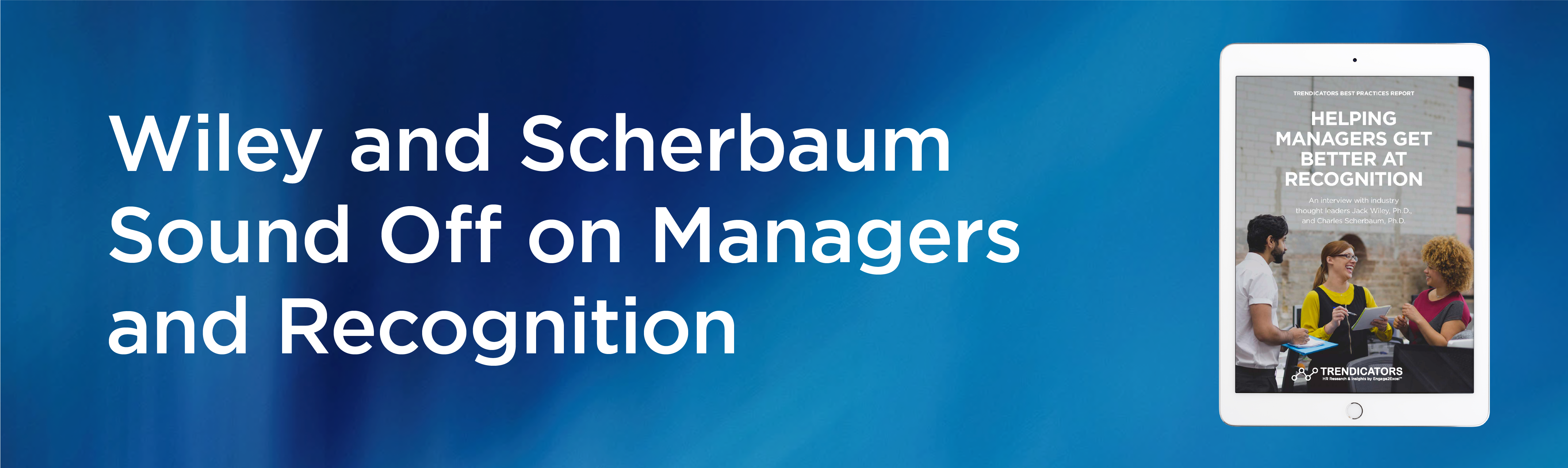 Wiley and Scherbaum Sound Off on Managers and Recognition