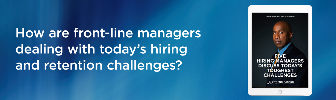 How are front-line managers dealing with today's hiring and retention challenges?