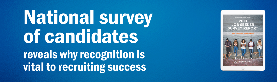 National survey of candidates reveals why recognition is vital to recruiting success