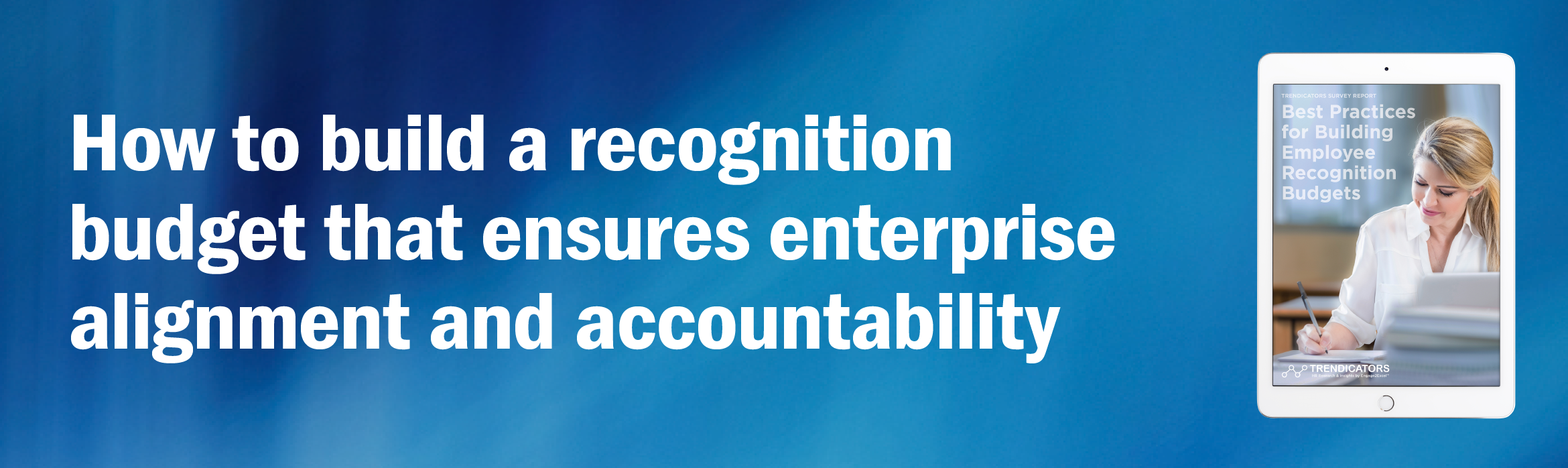 How to build a recognition budget that ensures enterprise alignment and accountability