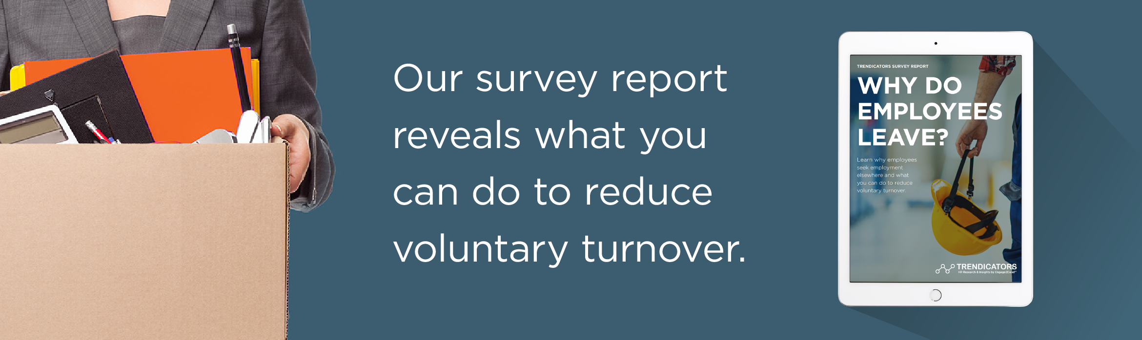 Our national survey reveals what you can do to reduce voluntary turnover.