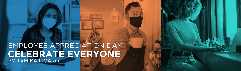 Celebrate Everyone - Employee Appreciation Day