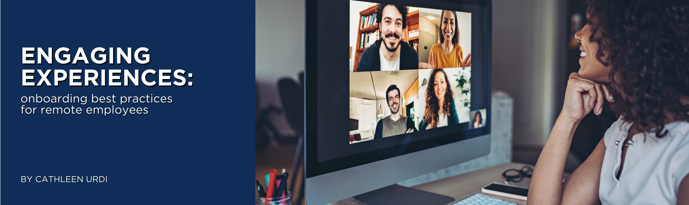 Engaging Experiences: Onboarding Best Practices for Remote Employees
