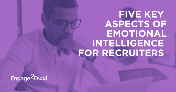 Five Key Aspects of Emotional Intelligence for Recruiters