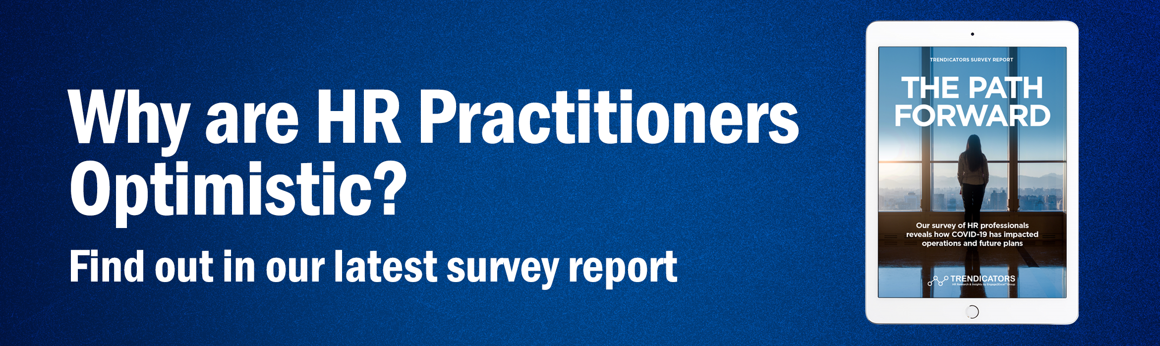 Why Are HR Practitioners Optimistic? Find out in our latest survey report.