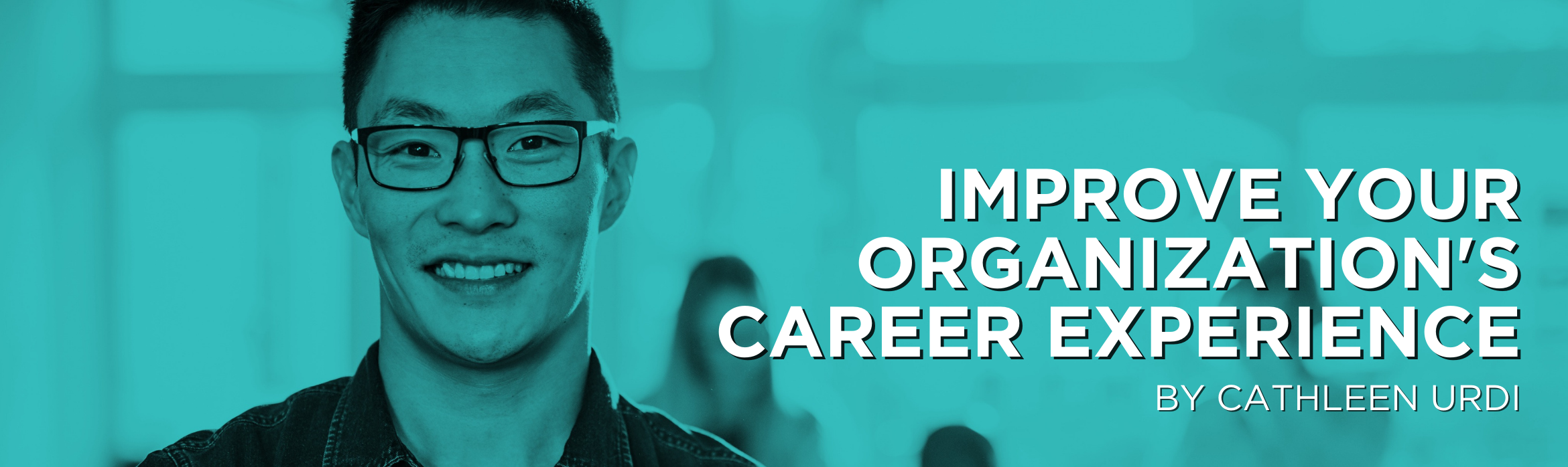 Improve your Organization's Career Experience