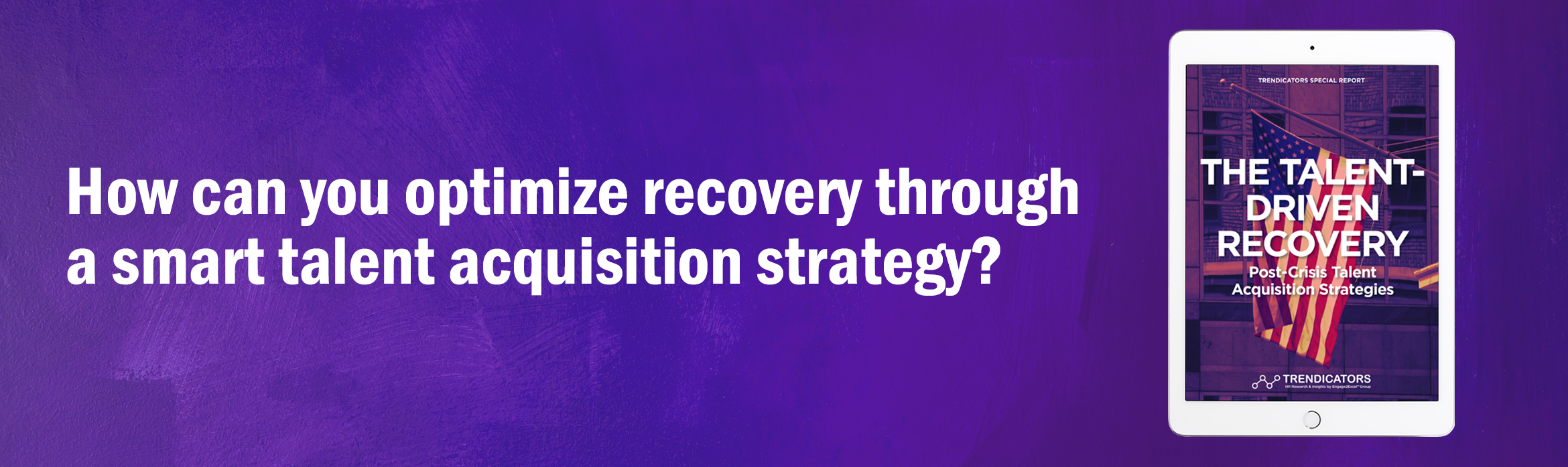 How can you optimize recovery through a smart talent-acquisition strategy?