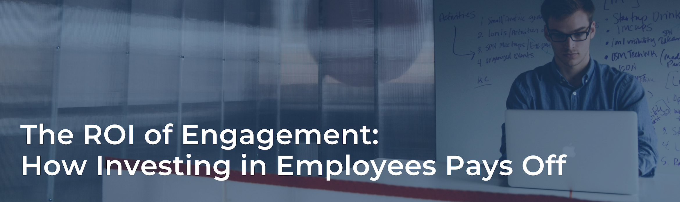 The ROI of Engagement: How Investing in Employees Pays Off