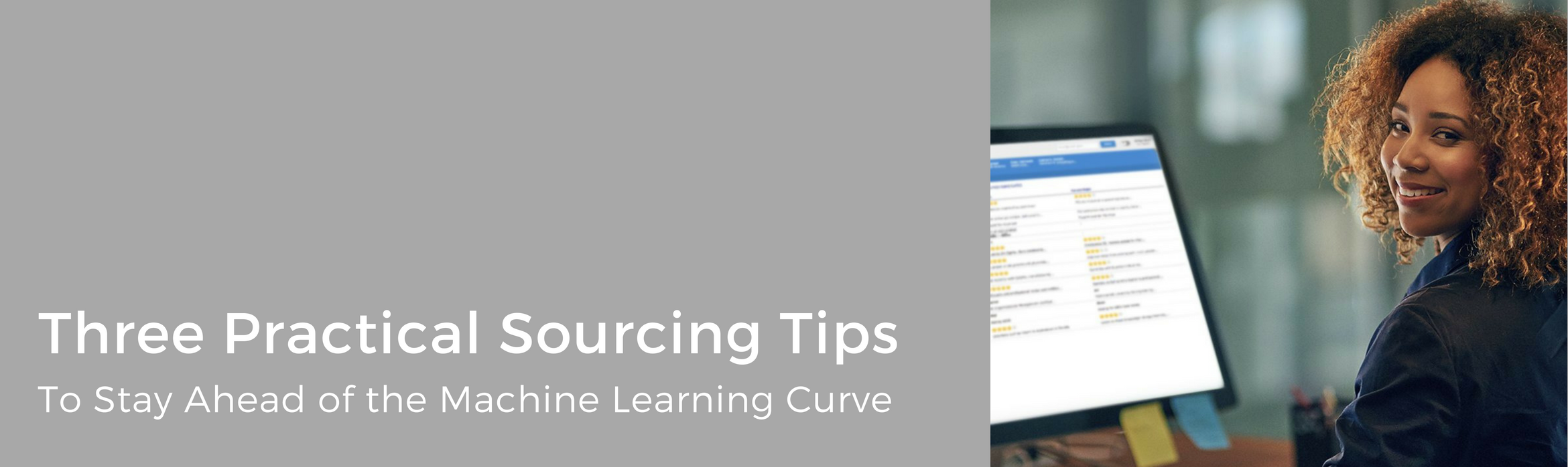 Three Practical Sourcing Tips To Stay Ahead of the Machine Learning Curve