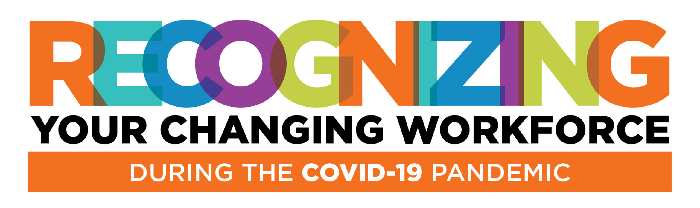 Recognizing Your Changing Workforce During the COVID-19 Pandemic