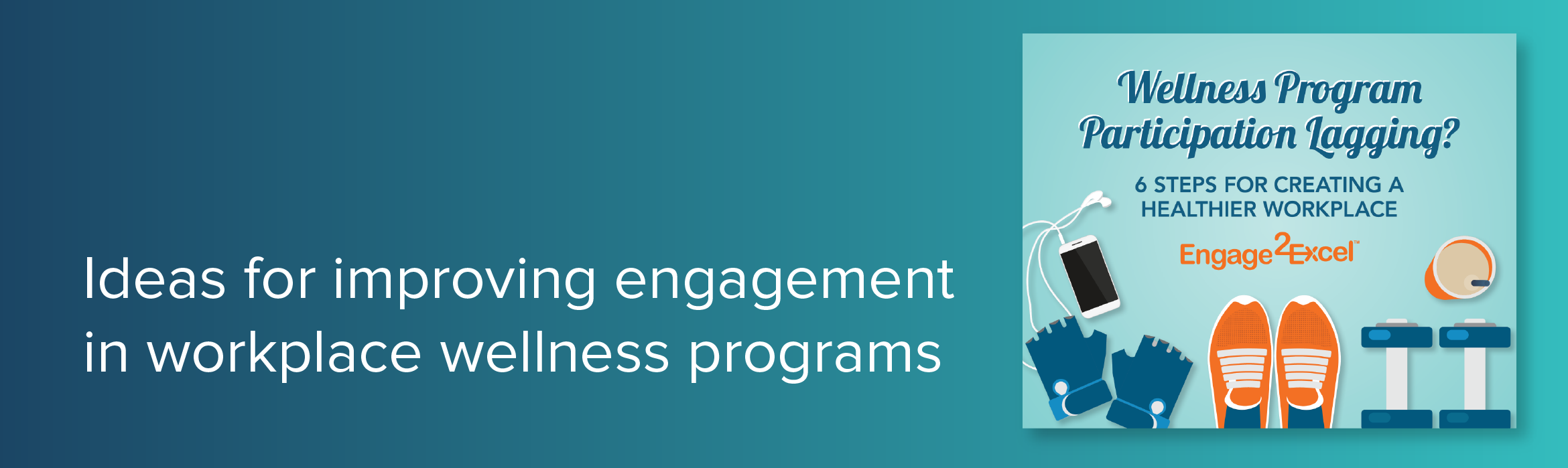 ideas for improving engagement in workplace wellness programs
