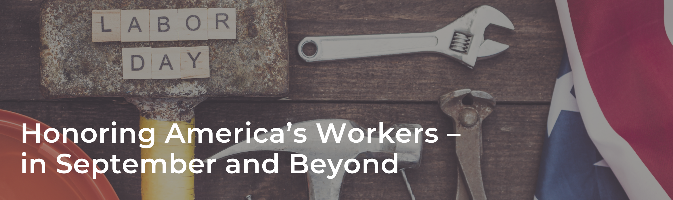 Honoring America's Workers – in September and Beyond