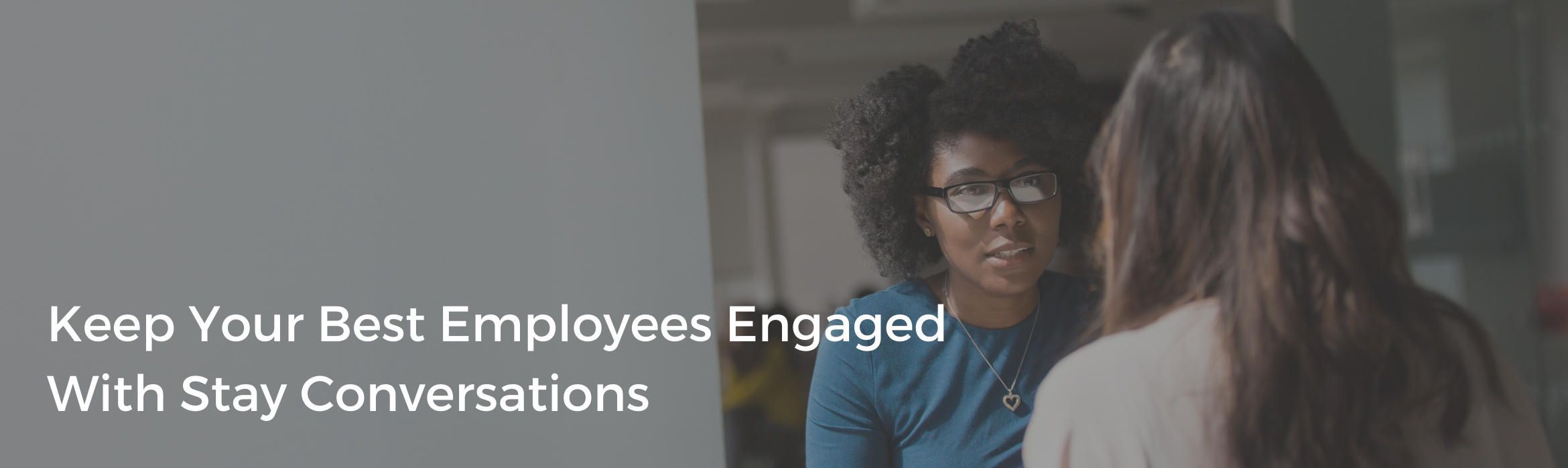 Keep Your Best Employees Engaged With Stay Conversations